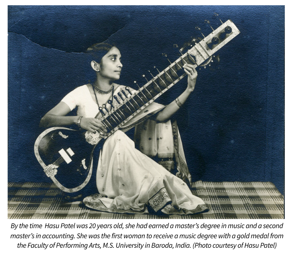By the time  Hasu Patel was 20 years old, she had earned a master's degree in music and a second master's in accounting. She was the first woman to receive a music degree with a gold medal from the Faculty of Performing Arts, M.S. University in Baroda, India. Photo courtesy of Hasu Patel
