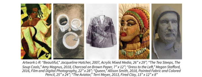 "Artwork L-R: ""Beautiful,"" Jacqueline Hatcher, 2007, Acrylic Mixed Media, 26"" x 29""; ""The Tea Steeps, The Soup Cools,"" Amy Magnus, 2018, Charcoal on Brown Paper, 7"" x 12""; ""Dress to the Left,"" Megan Stafford, 2016, Film and Digital Photography, 22"" x 28""; ""Queen,"" Allison Smith, 2018, Painted Fabric and Colored Pencil, 25"" x 24""; ""The Aviator,"" Terri Meyer, 2013, Fired Clay, 13"" x 12"" x 8"""
