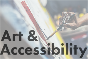 Art & Accessibility: Tip #7