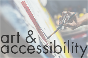 Art & Accessibility: Tip #3